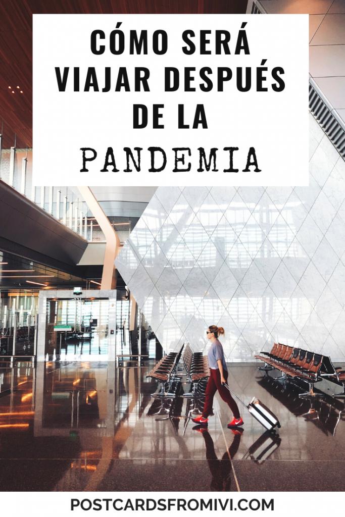 El futuro de los viajes después de la pandemia: todo cambiará o todo seguirá igual?