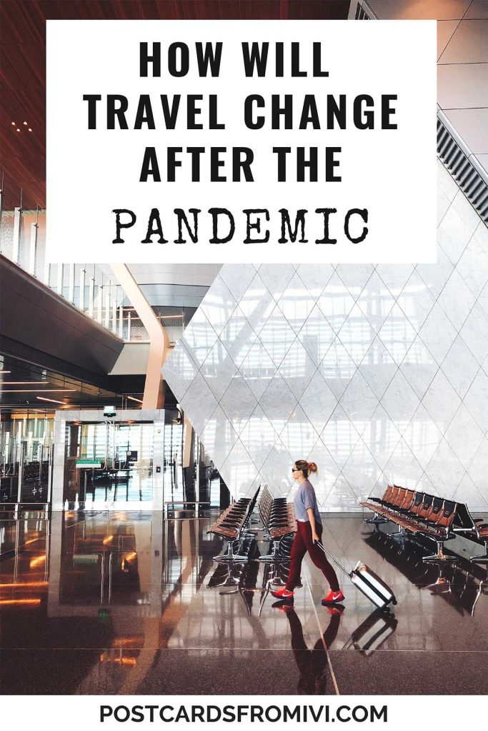 The future of travel after the pandemic: will everything change or stay the same?